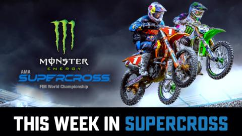 THIS WEEK IN SUPERCROSS - ROUND 15 RECAP